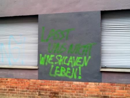 Lasst uns nicht wie Sklaven leben